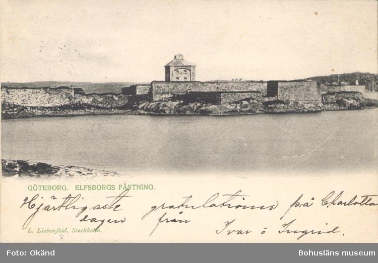 """Tryckt text på kortet: """"GÖTEBORG ELFSBORGS FÄSTNING"""". """"l. Liebenfeld, Stockholm""""."""