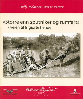 Strre_enn_sputniker_og_rumfart_-_Stemmerettsjubileet_2013_-_Gamle_Hvam_museum_-_MiA_Museene_i_Akershus.jpg. Foto/Photo