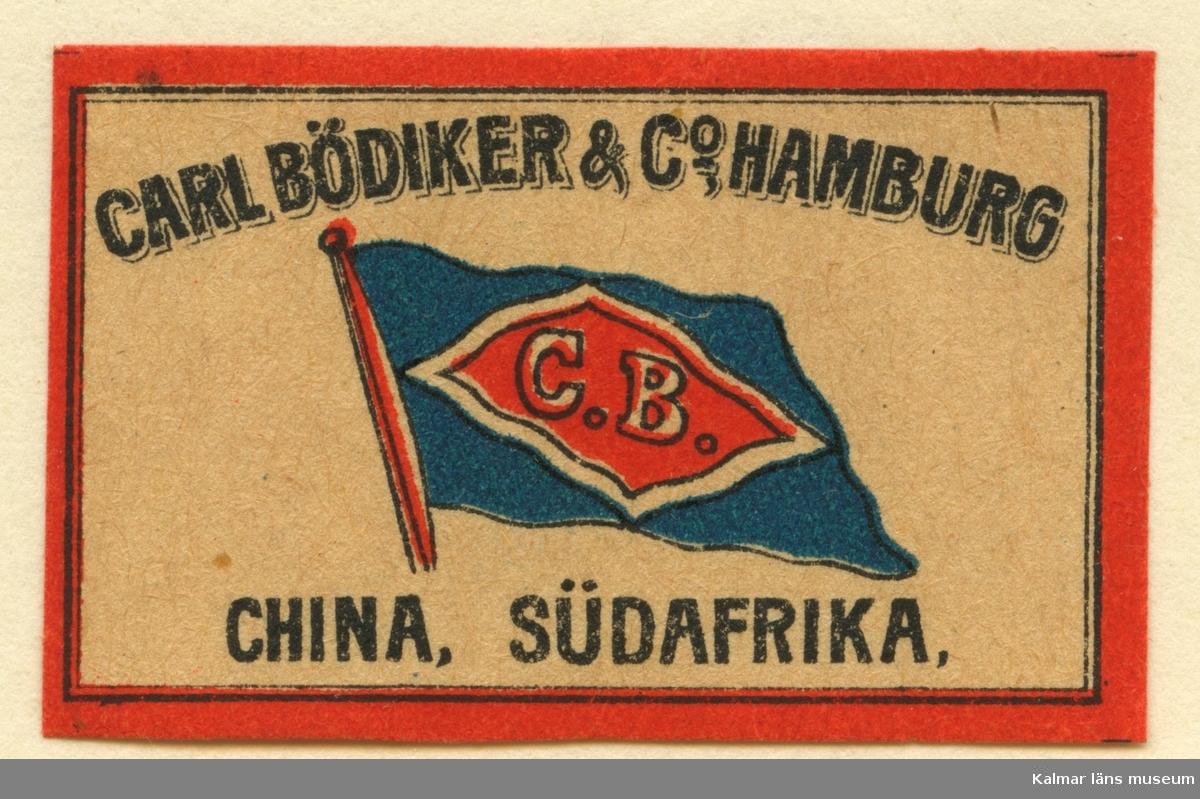 """Tändsticksetikett från Mönsterås Tändsticksfabrik, """"Carl Bödiker & Co Hamburg. China, Südafrika."""""""