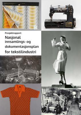 Fremside Rapport Nasjonal innsamlings- og dokumentasjonsplan for tekstilindustri