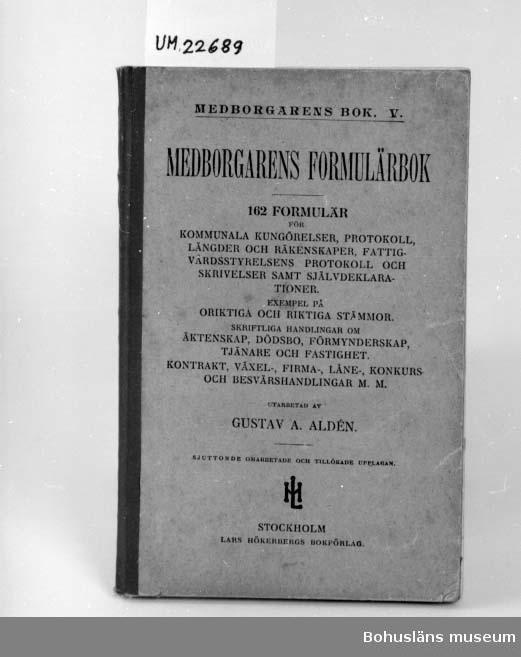 """412 Förvärvstillst GOTT 594 Landskap BOHUSLÄN 503 Kön MAN 394 Landskap UPPLAND  """"Medborgarens formulärbok"""", utarbetad av Gustav. A. Alden.  UM 130:8"""