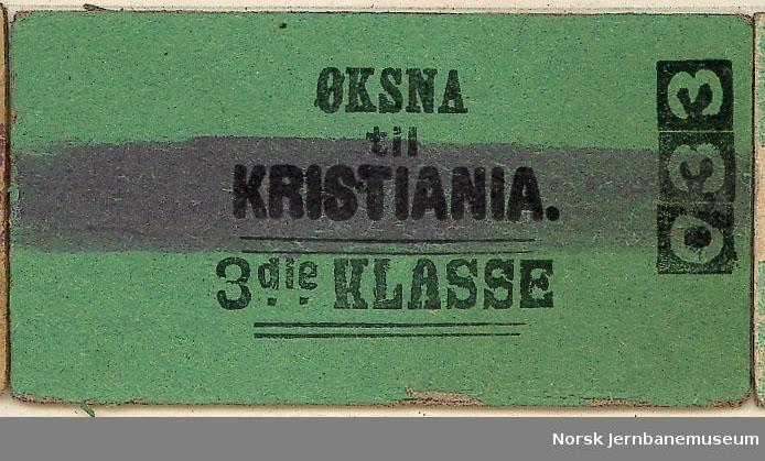 Billett Øksna-Christiania, 3die klasse, ubrukt.