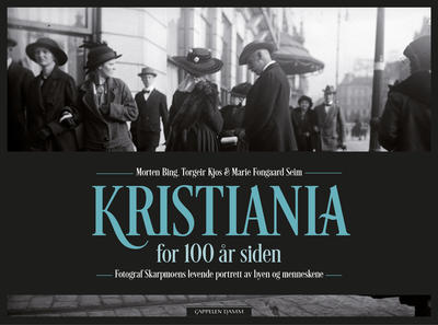 Kristiania for 100 år siden. Foto/Photo