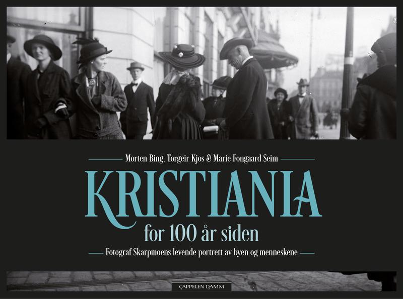 Kristiania for 100 år siden (Foto/Photo)