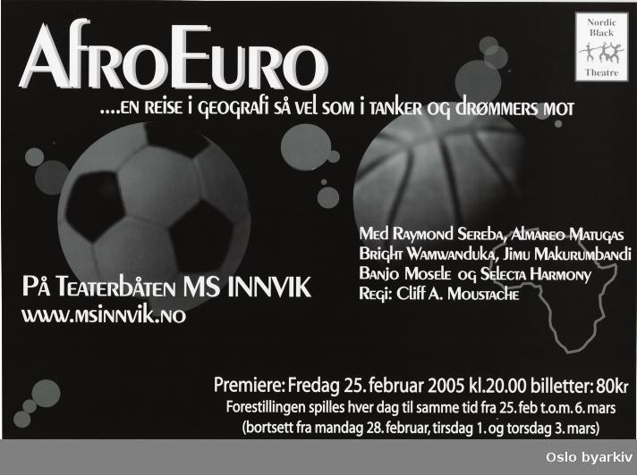Plakat for forestillingen Afro Euro...Oslo byarkiv har ikke rettigheter til denne plakaten. Ved bruk/bestilling ta kontakt med Nordic Black Theatre (post@nordicblacktheatre.no)