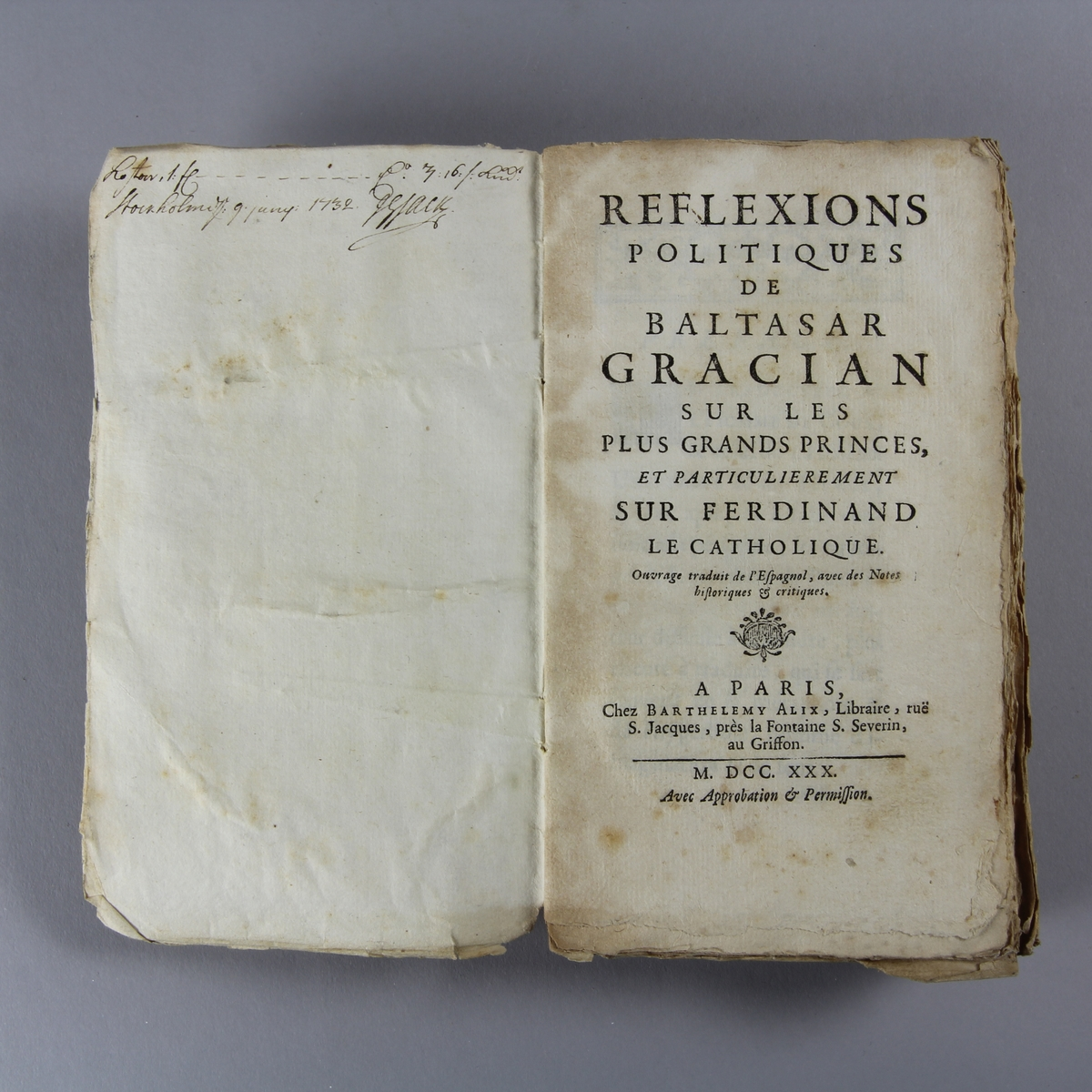 "Bok, häftad, ""Reflexions politiques de Baltasar Gracian sur le plus grand princes et particulierment sur Ferdinand le catholique"". Pärm av marmorerat papper, oskuret snitt. Anteckning om förvärv."