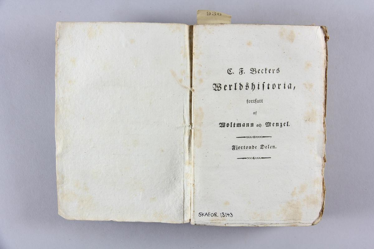 """Bok, häftad """"C. F. Beckers Werldshistoria"""" del 14. Pärmar av gråblå papp, oskuret snitt. Tryckt text på pärmarns fram- och baksida. Blekt rygg med tryckt titel och etikett med samlingsnummer."""