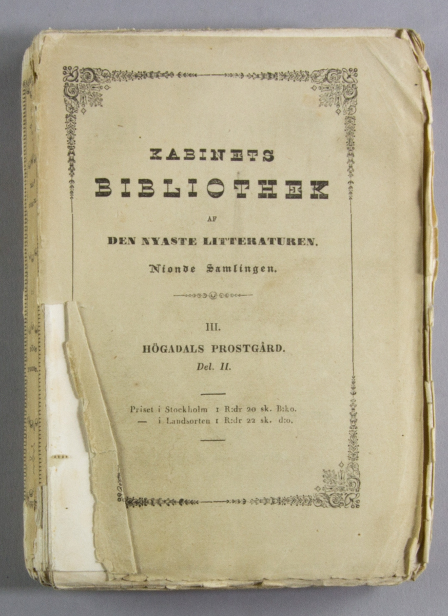 """Bok, häftat pappersband: """"Högadals prostgård. Del II"""" skriven av Wilhelmina Gravallius och tryckt hos N. H. Thomson i Stockholm 1844.   Andra häftet av två. Häftad och oskuren i tryckt omslag."""
